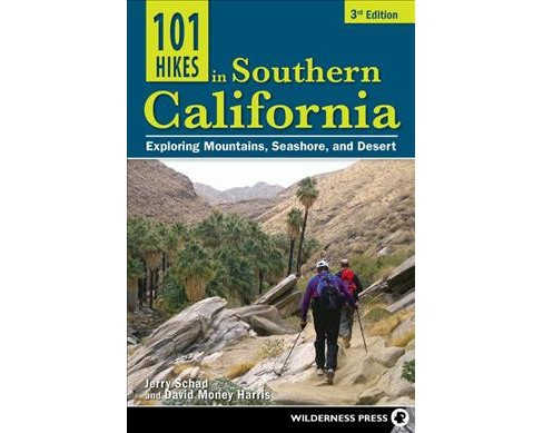 101 Hikes in Southern California : Exploring Mountains, Seashore, and Desert -  (Hardcover) - image 1 of 1