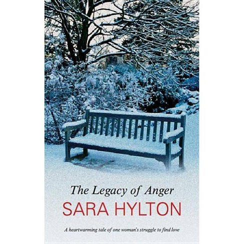The Legacy of Anger - by  Sara Hylton (Hardcover) - image 1 of 1