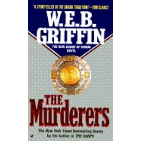 The Murderers - (Badge of Honor Novels) by  W E B Griffin (Paperback) - image 1 of 1