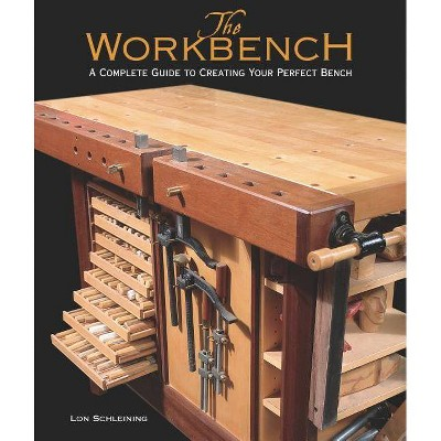The Workbench - by  Lon Schleining (Hardcover)