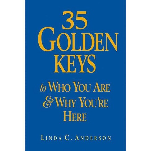 35 Golden Keys to Who You Are & Why You're Here - by  Linda C Anderson (Paperback) - image 1 of 1