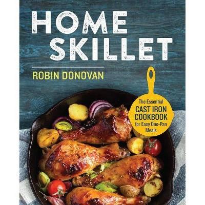 Home Skillet - by Robin Donovan (Paperback)