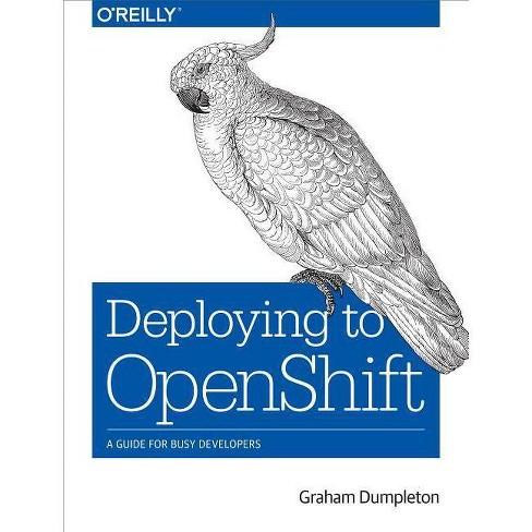 Deploying to Openshift - by  Graham Dumpleton (Paperback) - image 1 of 1