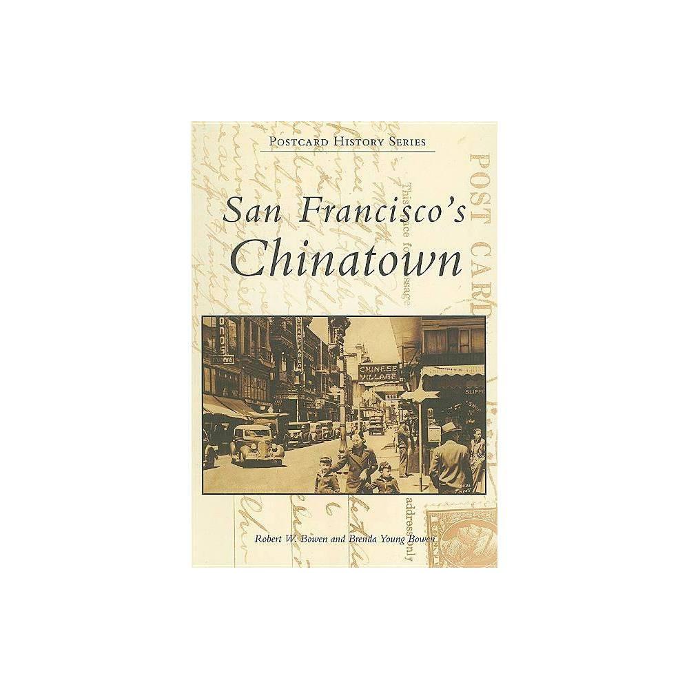 San Francisco S Chinatown Postcard History By Robert W Bowen Brenda Young Bowen Paperback