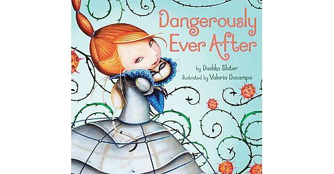 Dangerously Ever After (School And Library) (Dashka Slater) - image 1 of 1