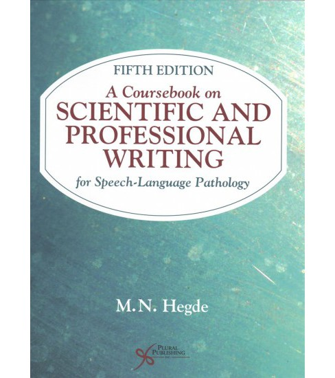 Coursebook on Scientific and Professional Writing for Speech-language Pathology (Paperback) (M. N. - image 1 of 1