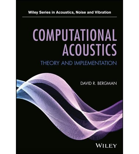 Computational Acoustics : Theory and Implementation -  by David R. Bergman (Hardcover) - image 1 of 1