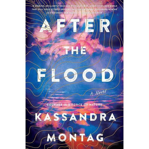 After the Flood - by  Kassandra Montag (Hardcover) - image 1 of 1
