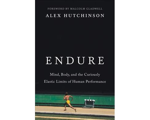 Endure : Mind, Body, and the Curiously Elastic Limits of Human Performance -  (Hardcover) - image 1 of 1