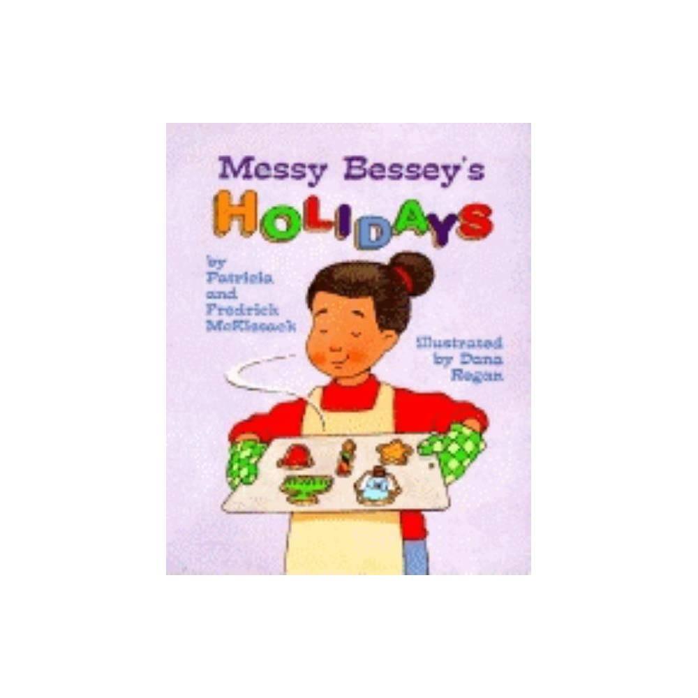 Messy Bessey S Holidays Rookie Reader By Patricia Mckissack Fredrick Mckissack Paperback