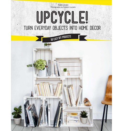 Upcycle Turn Everyday Objects Into Home D 233 Target