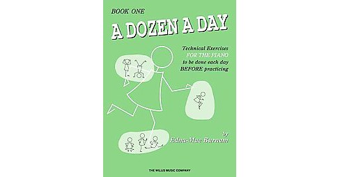 Dozen a Day : Technical Exercises for the Piano to Be Done Each Day Before Practicing (Paperback) (Edna - image 1 of 1