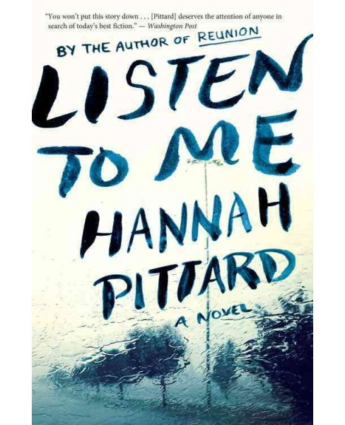 Listen to Me (Reprint) (Paperback) (Hannah Pittard) - image 1 of 1