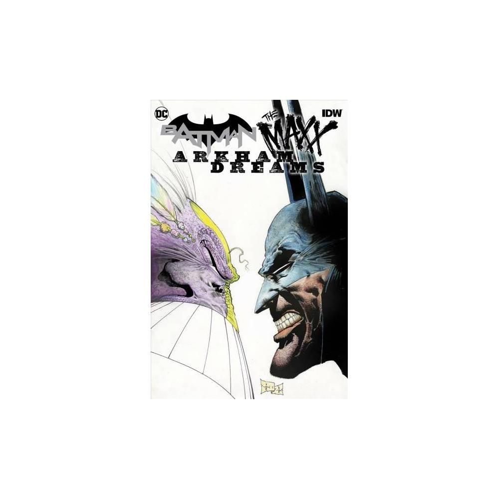 Batman/The Maxx - Arkham Dreams - (Batman) by Sam Kieth (Hardcover)