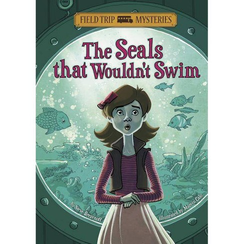 The Field Trip Mysteries: The Seals That Wouldn't Swim - by  Steve Brezenoff (Paperback) - image 1 of 1
