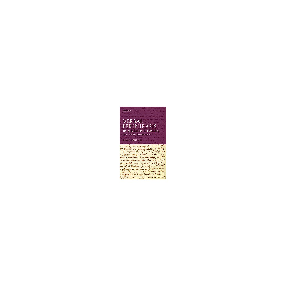 Verbal Periphrasis in Ancient Greek : Have- and Be-Constructions (Hardcover) (Klaas Bentein)