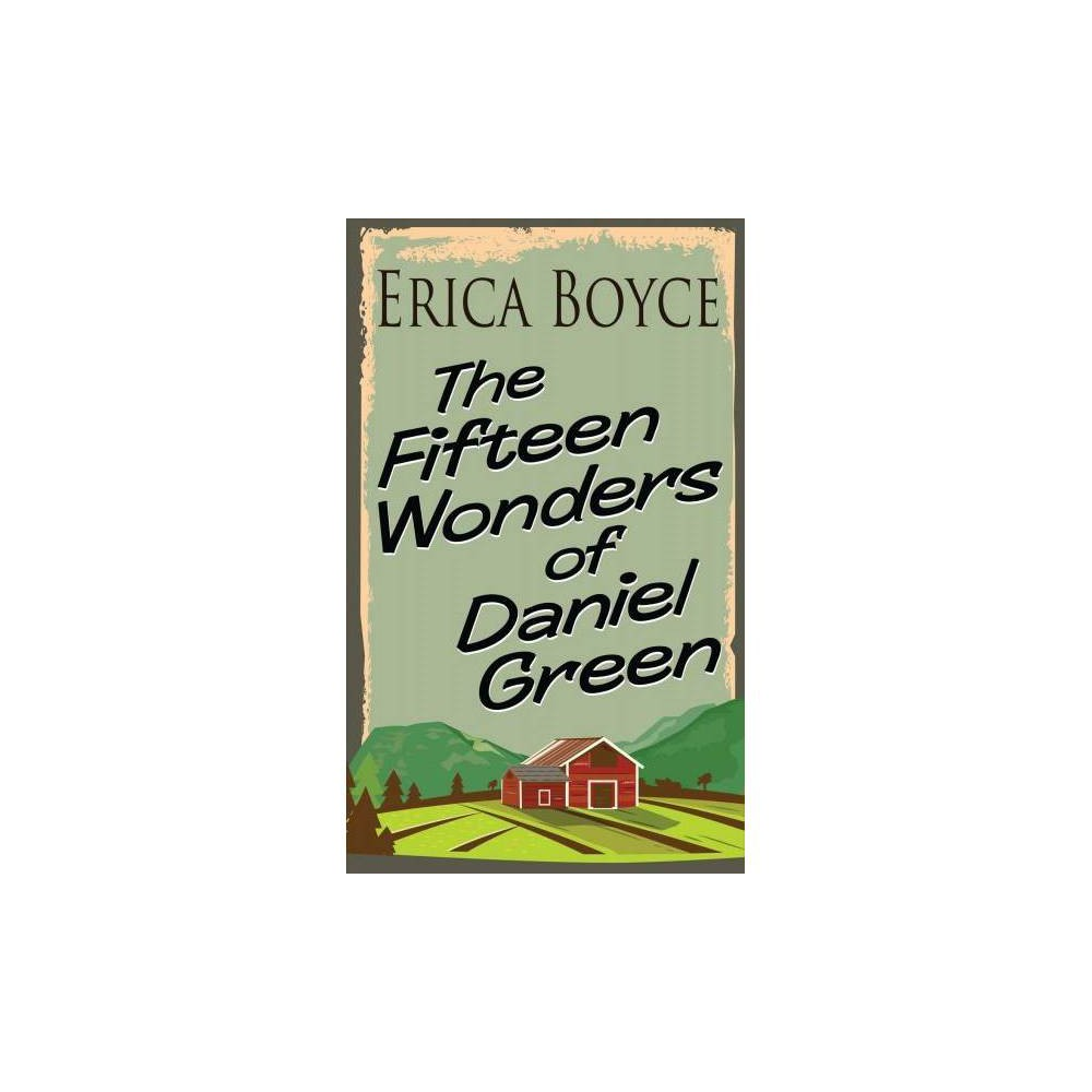 Fifteen Wonders of Daniel Green - Lrg by Erica Boyce (Hardcover)