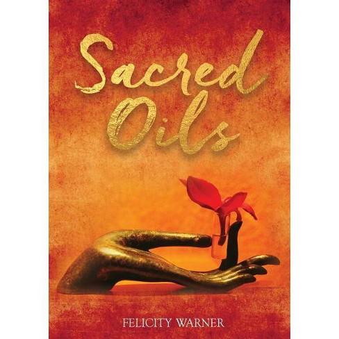 Sacred Oils - by  Felicity Warner (Paperback) - image 1 of 1