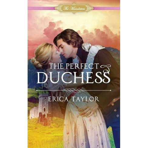 The Perfect Duchess - (Macalisters) by  Erica Taylor (Paperback) - image 1 of 1