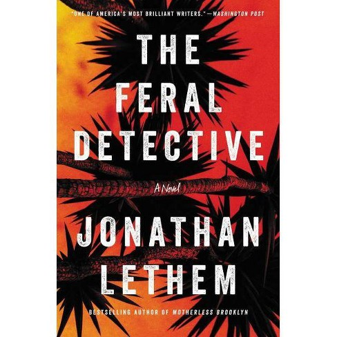 The Feral Detective - by  Jonathan Lethem (Hardcover) - image 1 of 1