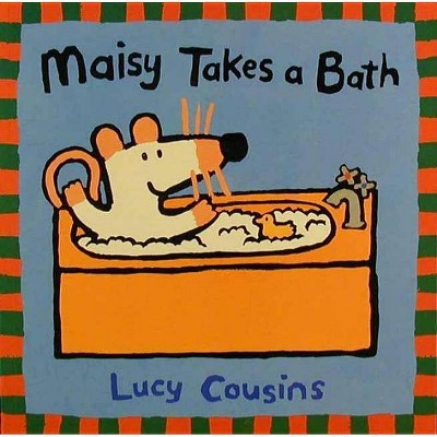 Maisy Takes a Bath - (Maisy Books (Paperback)) by  Lucy Cousins (Paperback)