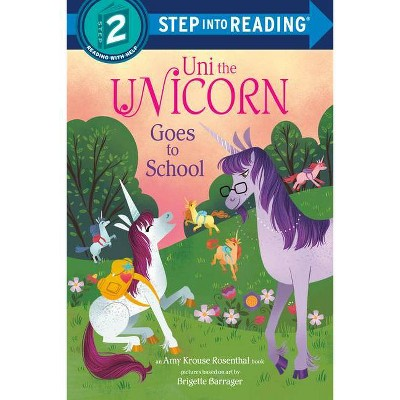 Uni Goes to School (Uni the Unicorn) - (Step Into Reading) by  Amy Krouse Rosenthal (Paperback)