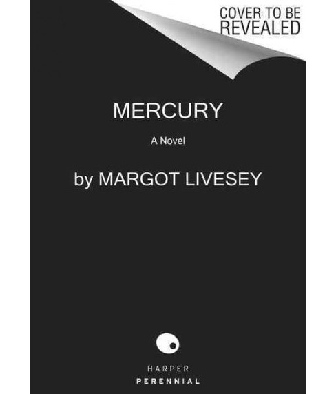 Mercury (Reprint) (Paperback) (Margot Livesey) - image 1 of 1