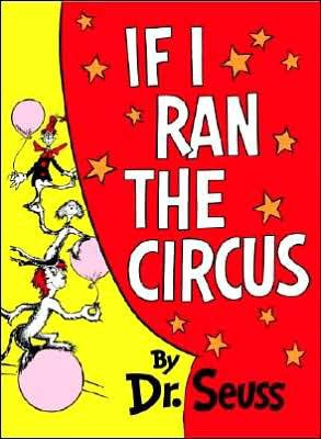 If I Ran the Circus (Hardcover)by Dr. Seuss