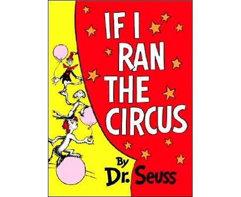 If I Ran the Circus (Hardcover) by Dr. Seuss - image 1 of 1