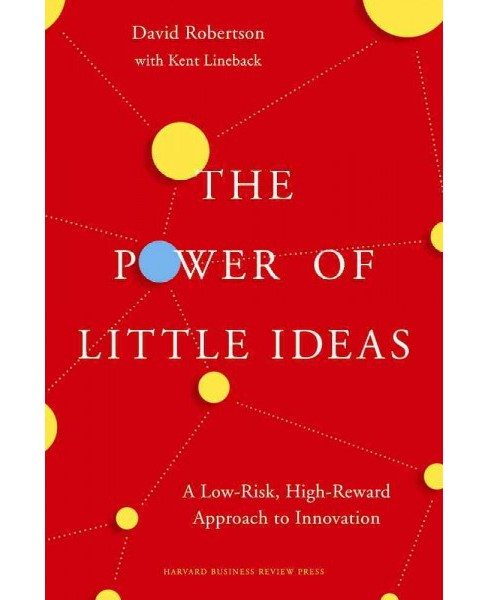 Power of Little Ideas : A Low-Risk, High-Reward Approach to Innovation: A Third Way to Innovate for - image 1 of 1