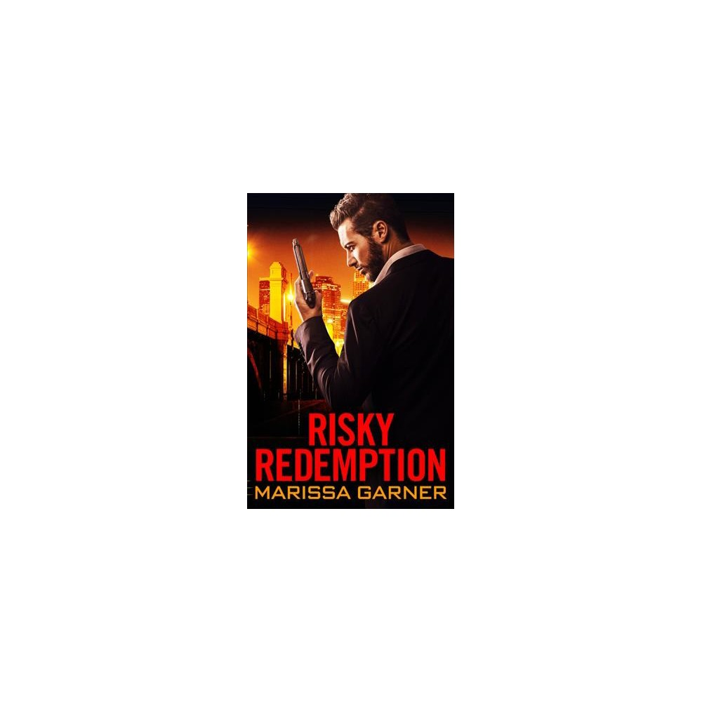 Risky Redemption - (Rogue Security) by Marissa Garner (Paperback)