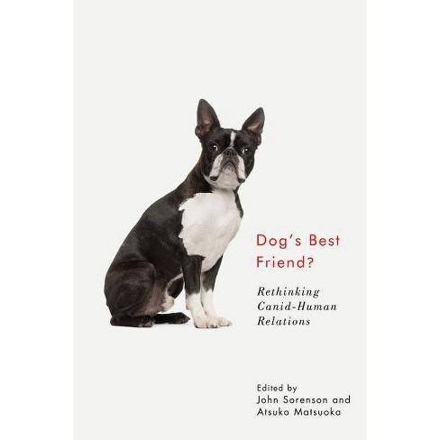 Dog's Best Friend? - by  John Sorenson & Atsuko Matsuoka (Paperback) - image 1 of 1