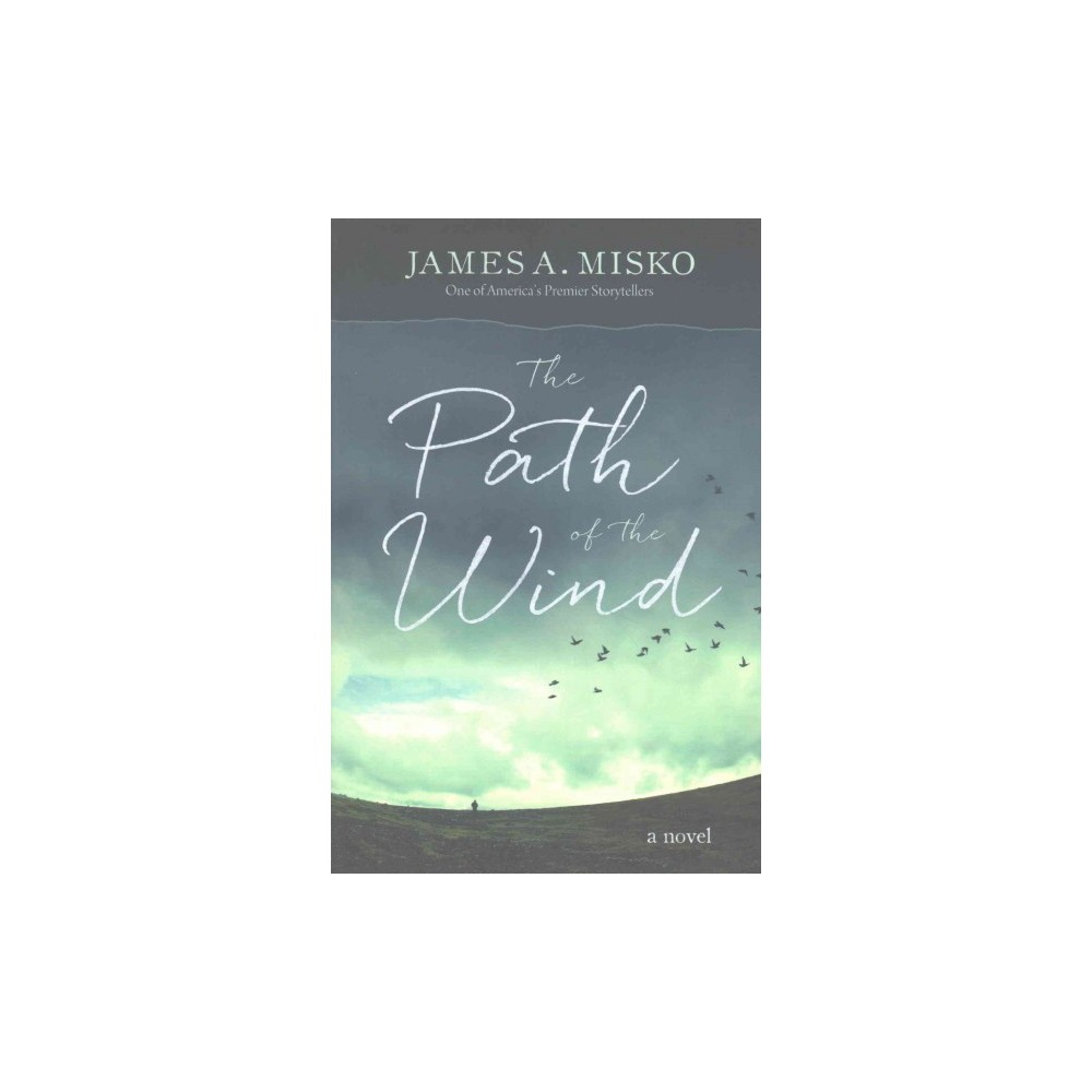 Path of the Wind (Paperback) (James A. Misko)