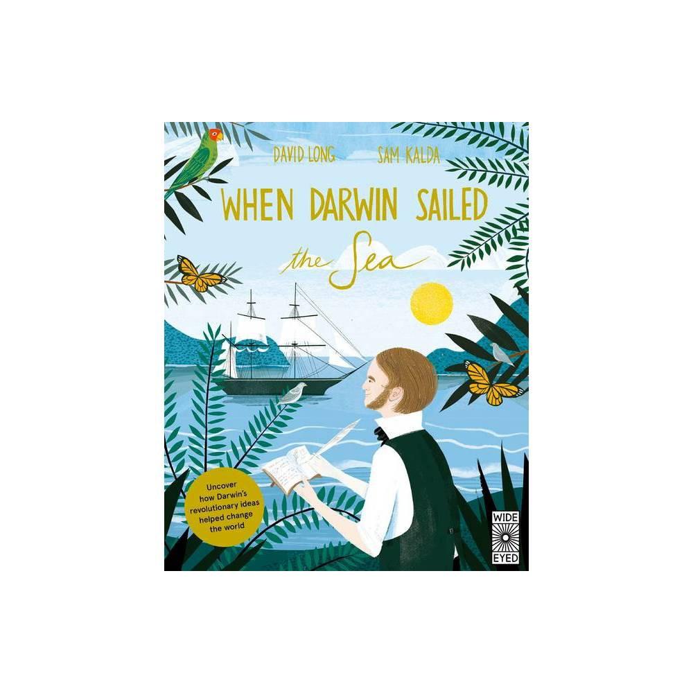 When Darwin Sailed The Sea By David Long Hardcover