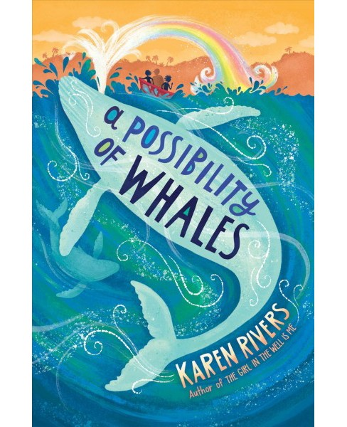 Possibility of Whales -  by Karen Rivers (Hardcover) - image 1 of 1