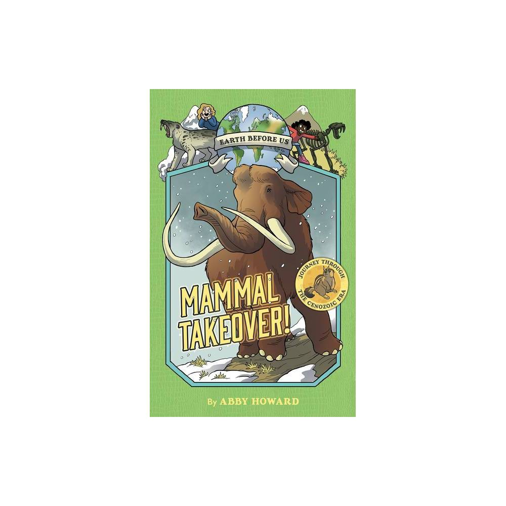 Mammal Takeover Earth Before Us 3 By Abby Howard Paperback