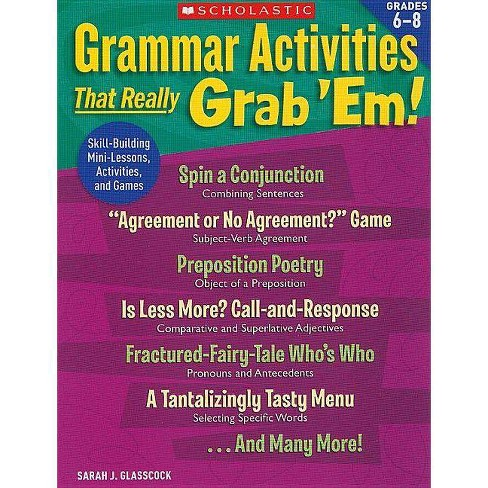 Grammar Activities That Really Grab 'em!: Grades 6-8 - by  Sarah Glasscock (Paperback) - image 1 of 1