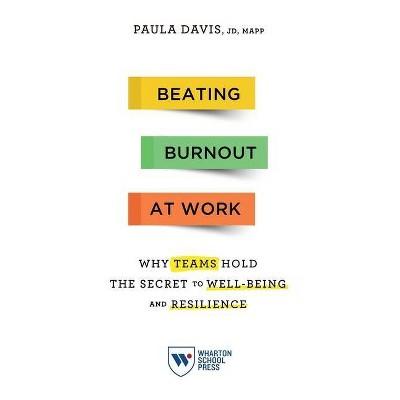 Beating Burnout at Work - by  Paula Davis (Paperback)