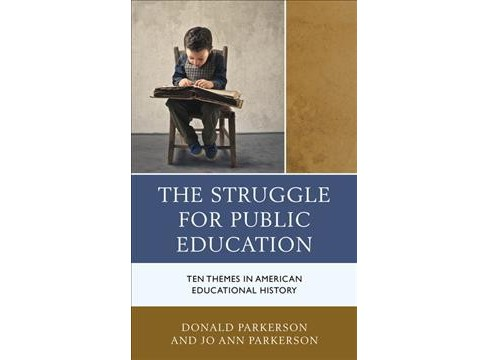Struggle for Public Education : Ten Themes in American Educational History -  (Paperback) - image 1 of 1