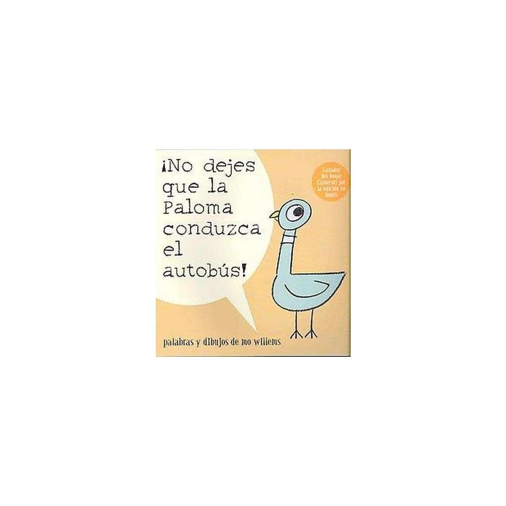 No dejes que la paloma conduzca el autobus / Don't Let the Pigeon Drive the Bus (Translation)