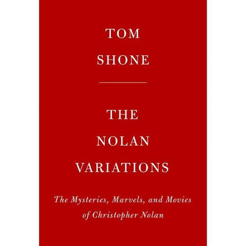 The Nolan Variations - by  Tom Shone (Hardcover) - image 1 of 1