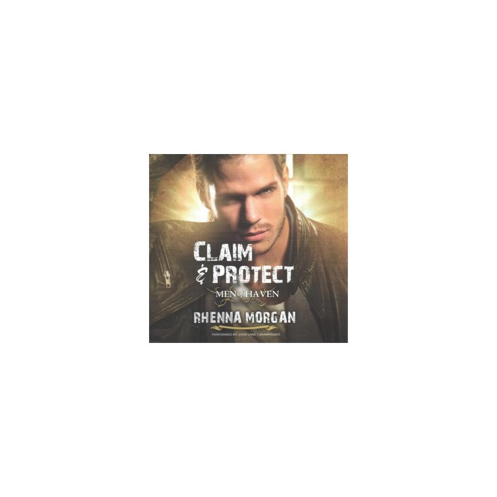 Claim & Protect : Library Edition (Unabridged) (CD/Spoken Word) (Rhenna Morgan)