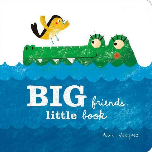 Big Friends, Little Book - by  Paula Vásquez (Board_book) - image 1 of 1