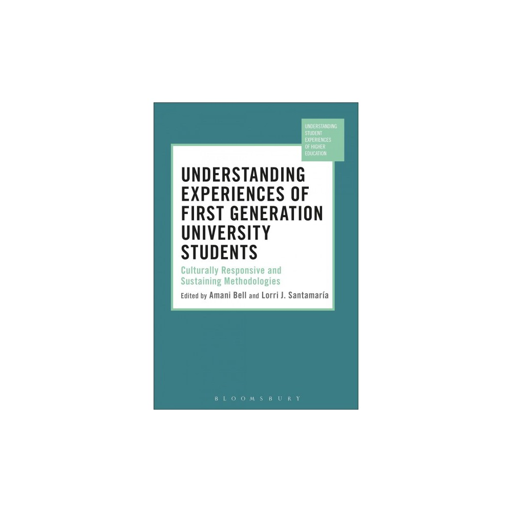 Understanding Experiences of First Generation University Students : Culturally Responsive and Sustaining