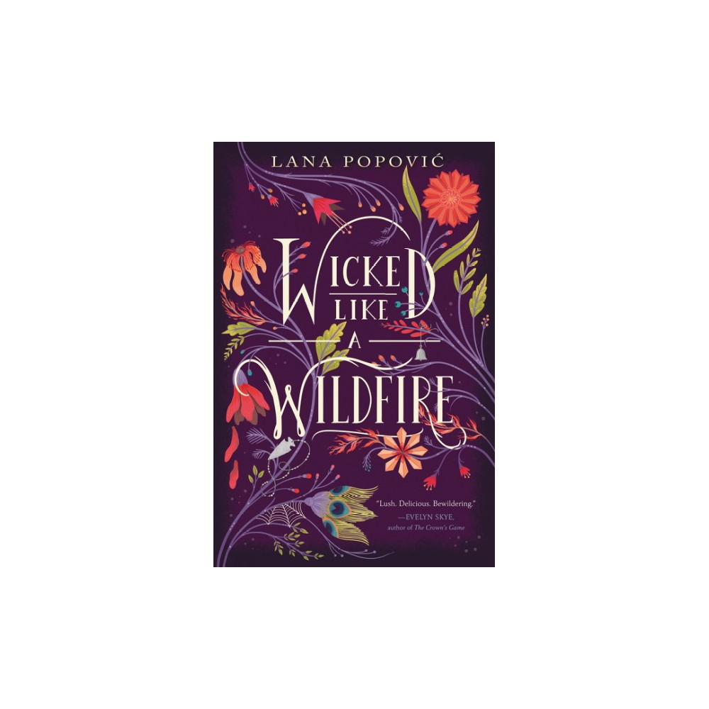 Wicked Like a Wildfire - Reprint (Wicked Like a Wildfire) by Lana Popovic (Paperback)