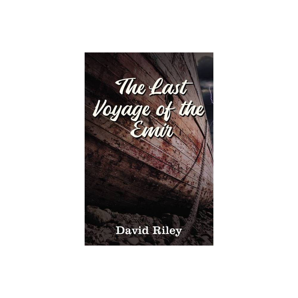 The Last Voyage Of The Emir By David Riley Paperback