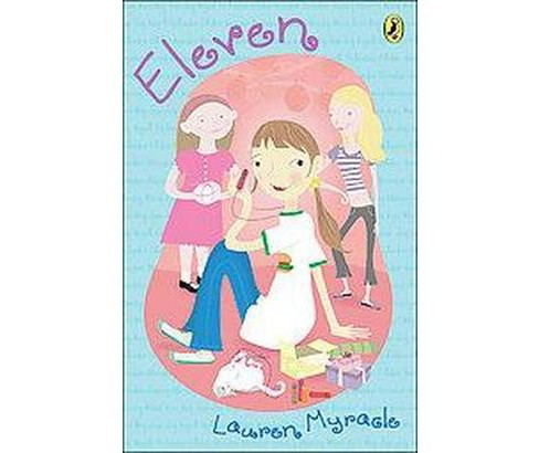 Eleven ( The Winnie Years) (Reprint) (Paperback) by Lauren Myracle - image 1 of 1