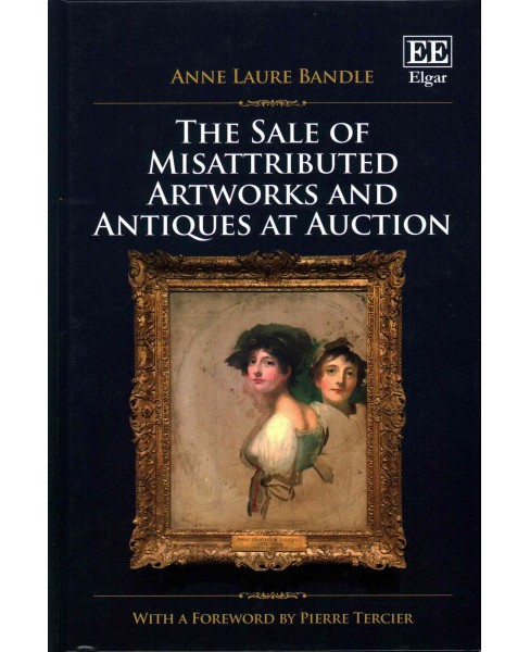 Sale of Misattributed Artworks and Antiques at Auction (Hardcover) (Anne Laure Bandle) - image 1 of 1