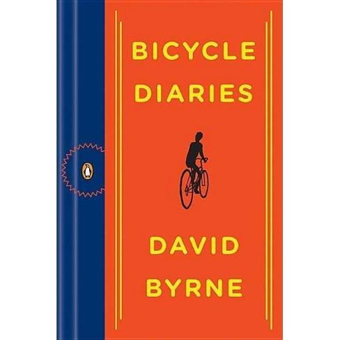 Bicycle Diaries - by  David Byrne (Paperback) - image 1 of 1