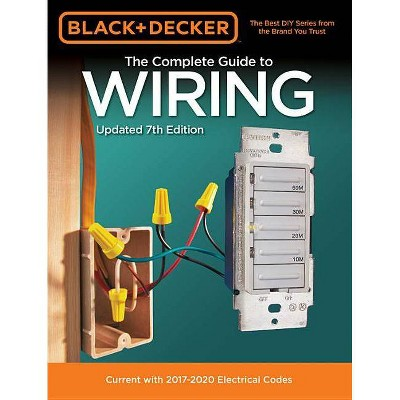 Black & Decker the Complete Guide to Wiring, Updated 7th Edition - (Black & Decker Complete Guide To...) by  Editors of Cool Springs Press